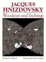 Tahir, Abe M. Jr. Jacques Hnizdovsky. Woodcuts and Etchings