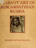 Peasant Art of Subcarpathian Russia