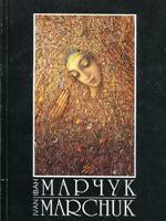 Іван Марчук. Життя і творчість