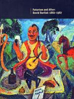 Futurism and After: David Burliuk 1882-1967