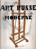 Art Russe Moderne. Preface par Andre Salmon